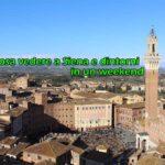 Cosa vedere a Siena e dintorni