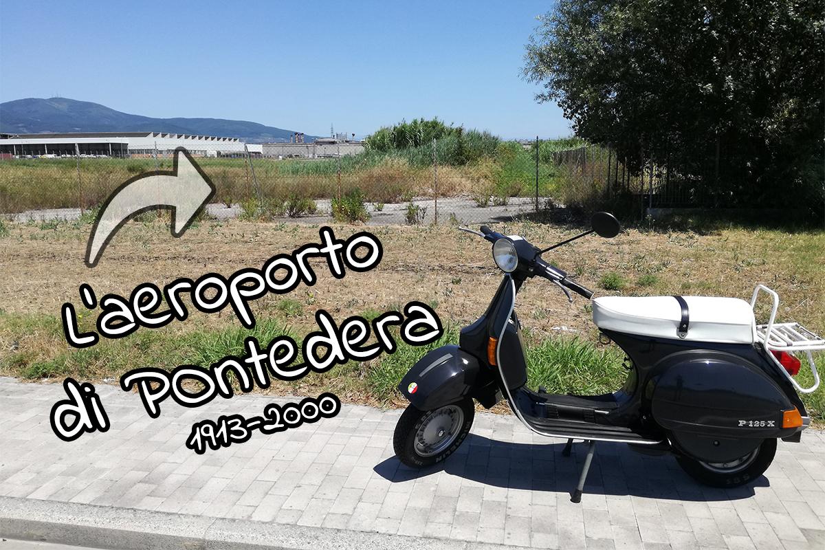 L'aeroporto di Pontedera