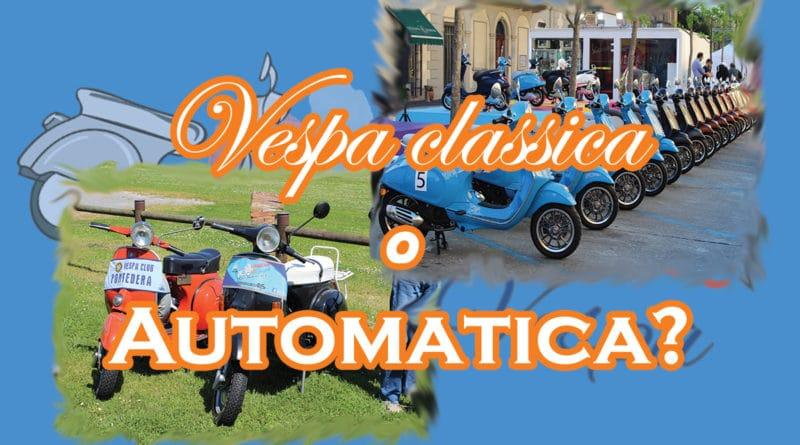 Vespa classica o automatica?