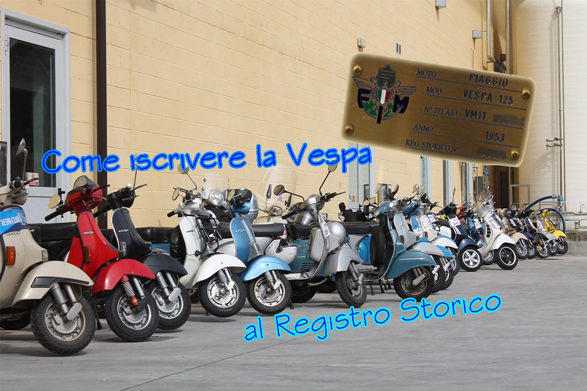 Come iscrivere la Vespa al Registro Storico
