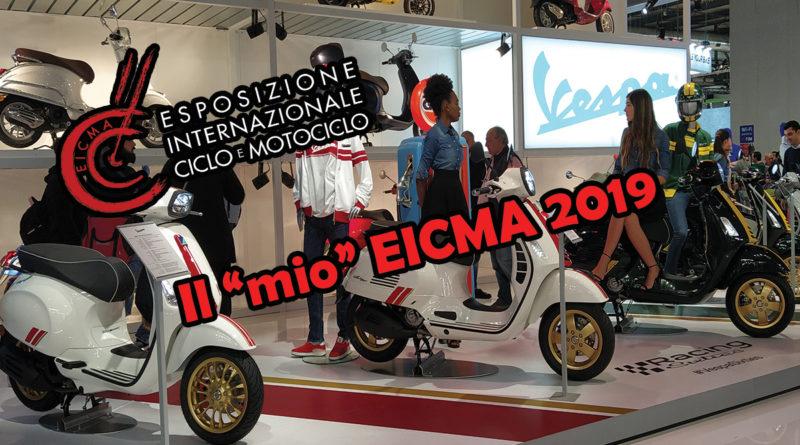 """Il """"mio"""" EICMA 2019"""