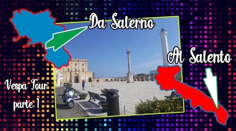 Da Salerno al Salento