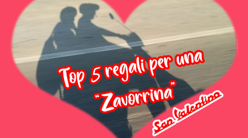 Top 5 regali per una zavorrina